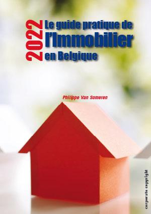 Guide pratique le l'immobilier en Belgique (2022) (Le)