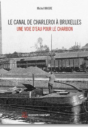 Canal de Charleroi à Bruxelles (Le)