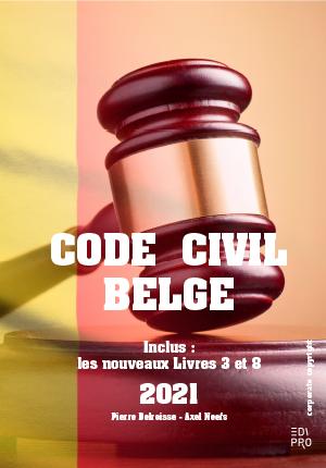 CODE CIVIL BELGE - COORDINATION : JANVIER 2021 5 (REF 585)