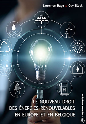 Nouveau droit des énergies renouvelables en Europe et en Belgique