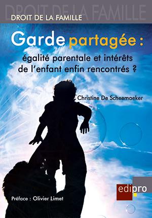 Garde partagée : égalité parentale et intérêts de l'enfant