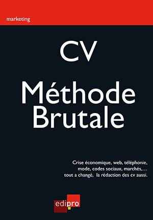 CV : la méthode brutale