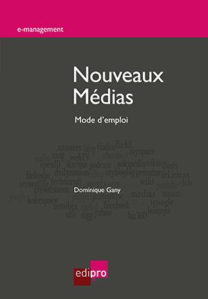Nouveaux médias : mode d'emploi