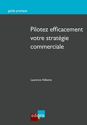 Pilotez efficacement votre stratégie commerciale