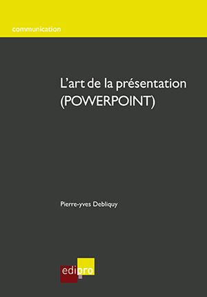 Art de la présentation en powerpoint (L')