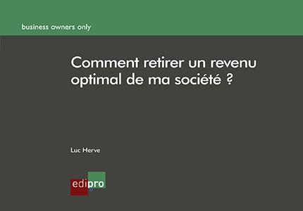 Comment retirer un revenu optimal de ma société ?