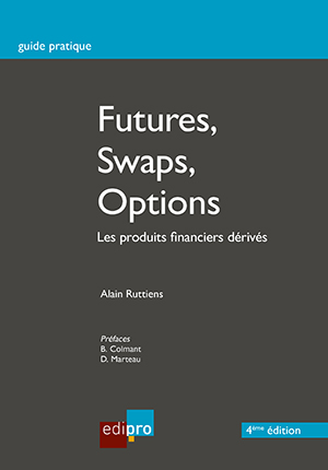 Futures, Swaps, Options - les produits financiers dérivés