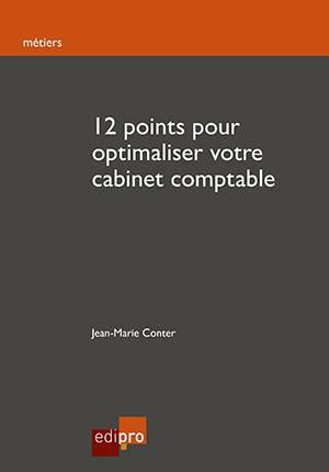 12 points pour optimaliser votre cabinet comptable