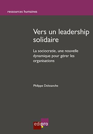 Vers un leadership solidaire: la sociocratie...