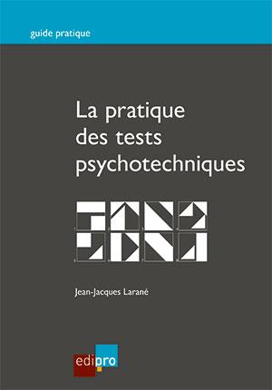 Pratique des tests psychotechniques (La)