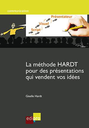 Méthode HARDT pour des présentations qui vendent vos idées (La)