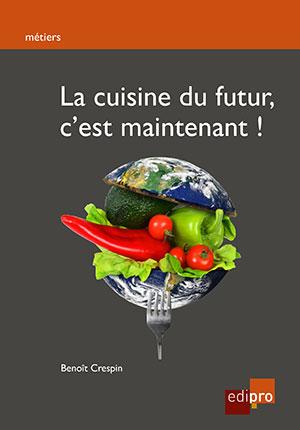 La Cuisine du futur, c'est Maintenant!