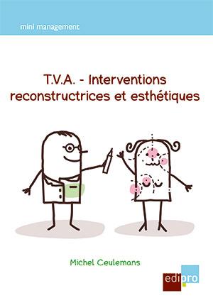 T.V.A. - Interventions reconstructrices et esthétiques
