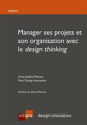 Manager ses projets et son organisation avec le design thinking