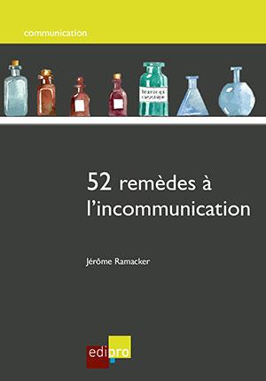 52 remèdes à l'incommunication