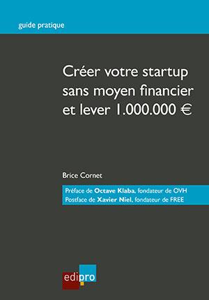 Créer votre startup sans moyen financier et lever un million d'euros