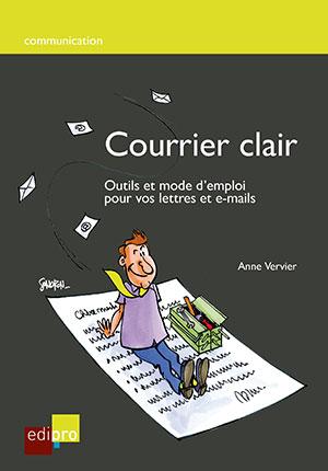 Courrier clair, outils et mode d'emploi pour vos lettres et e-mails