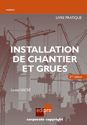 Installation chantier et grues - Pratique