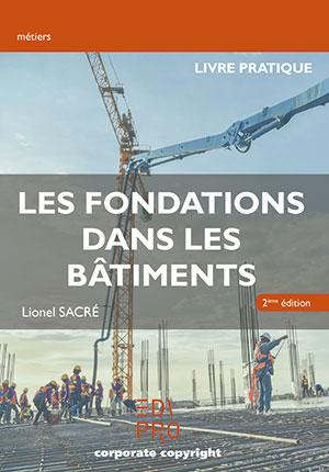Les Fondations dans les bâtiments - Pratique