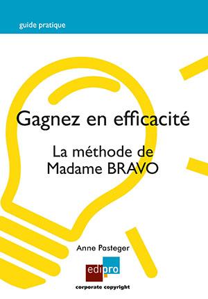 Gagnez en efficacité - La méthode de Madame BRAVO