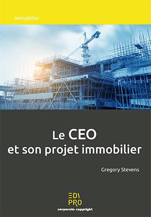 CEO et son projet immobilier (Le)