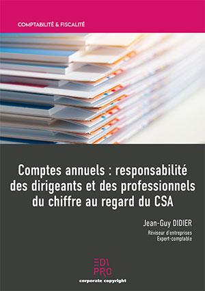 Comptes annuels : responsabilité des dirigeants d'entreprise