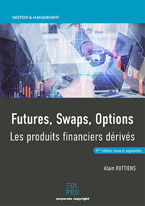 Futures, Swaps, Options - les produits financiers dérivés (2021)