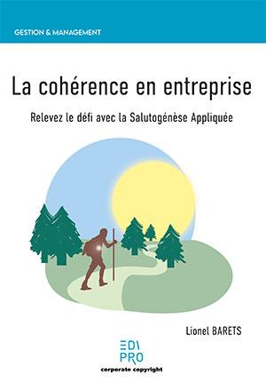 Cohérence en entreprise (La) - Salutogénèse appliquée