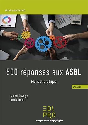 500 réponses aux ASBL - Manuel pratique (2ème édition)