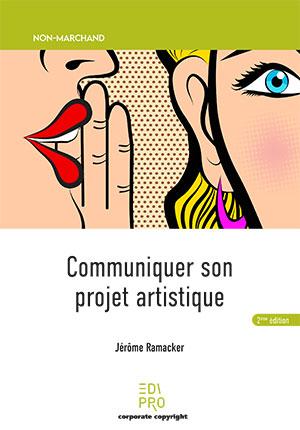 Communiquer son projet artistique (2ème édition)