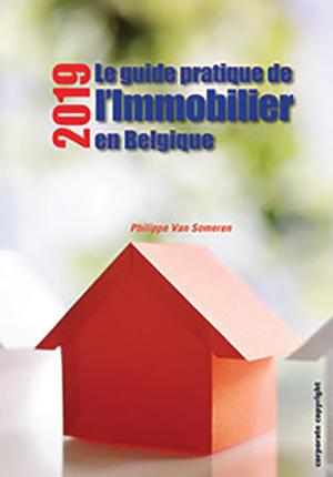 Le guide pratique le l'immobilier en Belgique (2019)