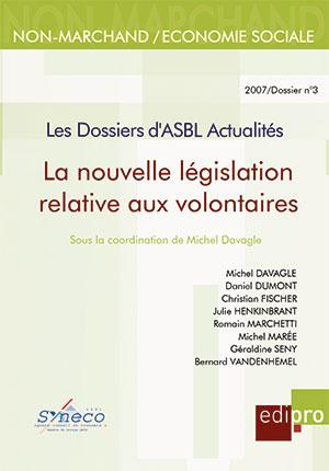Nouvelle législation relative aux volontaires (La)