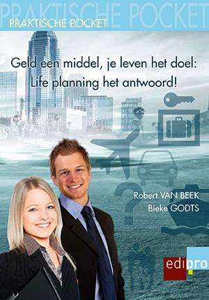 Geld een middel, je leven een doel : Life planning het antwoord !