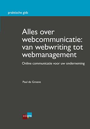 Alles over webcommunicatie van webwriting tot webmanagement