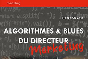 Algorithmes & blues du directeur marketing en trois questions !